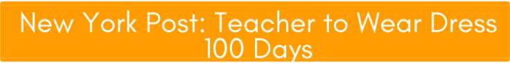 New York Post_ Teacher to Wear Dress 100 Days